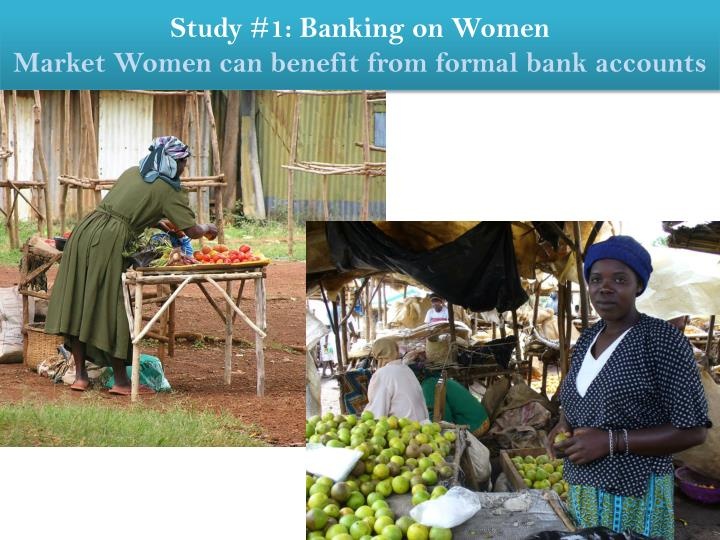 Study #1: Banking on Women