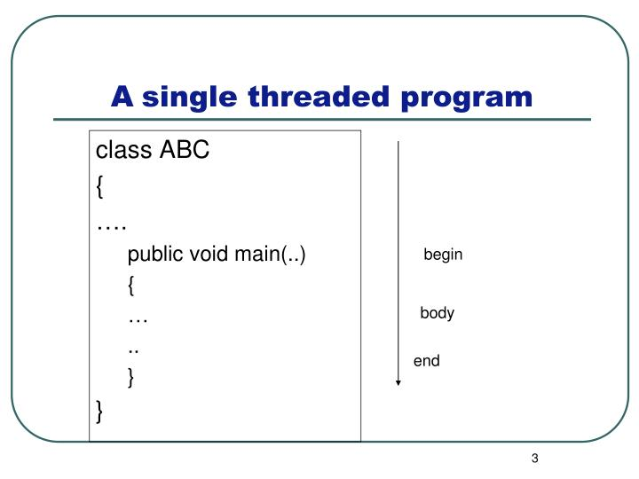 A single threaded program
