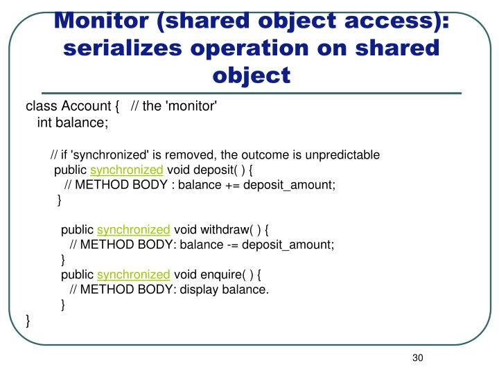 Monitor (shared object access): serializes operation on shared object