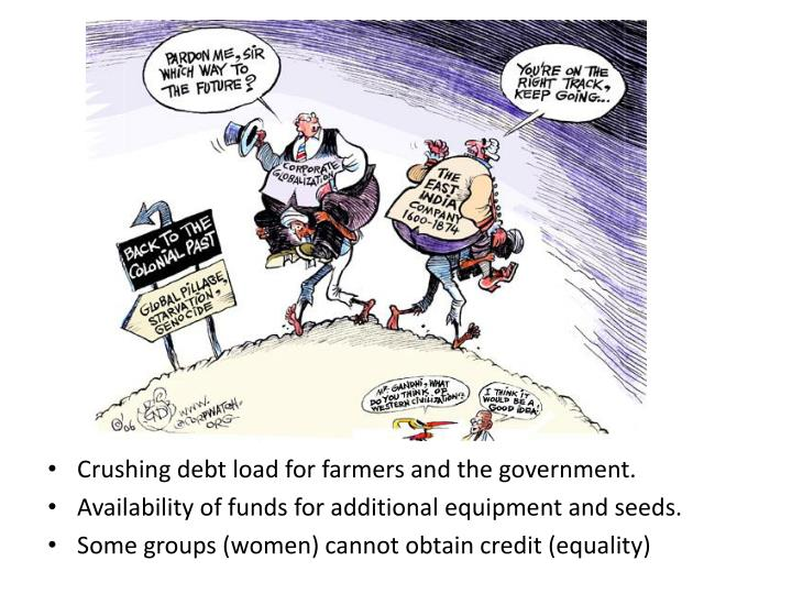 Crushing debt load for farmers and the government.