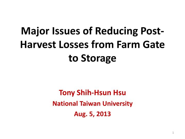 Major issues of reducing post harvest losses from farm gate to storage