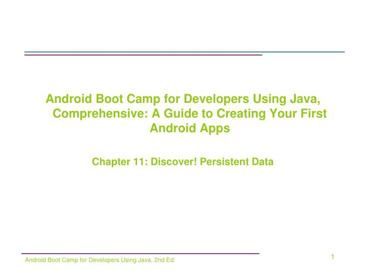Android Boot Camp for Developers Using Java, Comprehensive: A Guide to Creating Your First Android A...