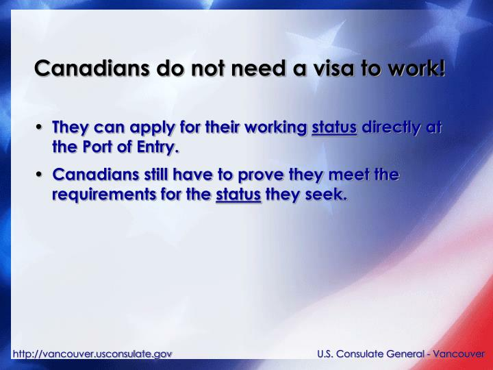 Canadians do not need a visa to work!