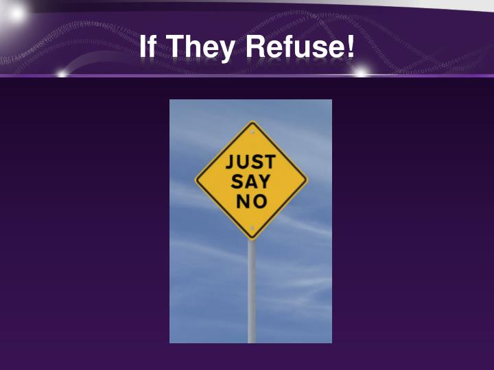If They Refuse!