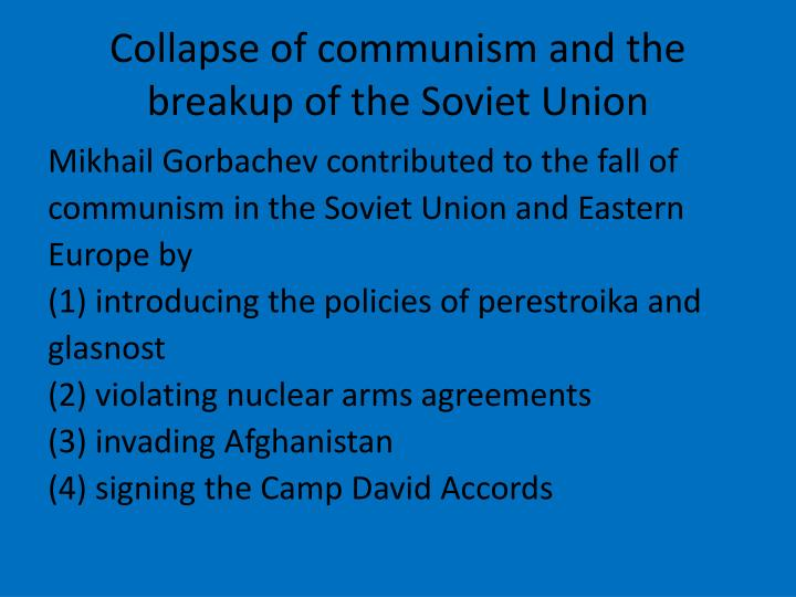Collapse of communism and the breakup of the Soviet Union
