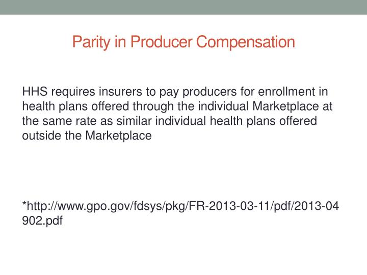 Parity in Producer Compensation
