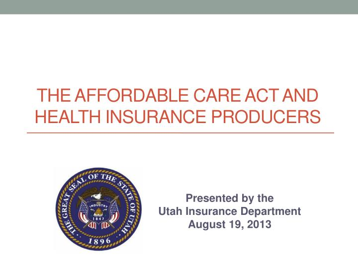 The affordable care act and health insurance producers