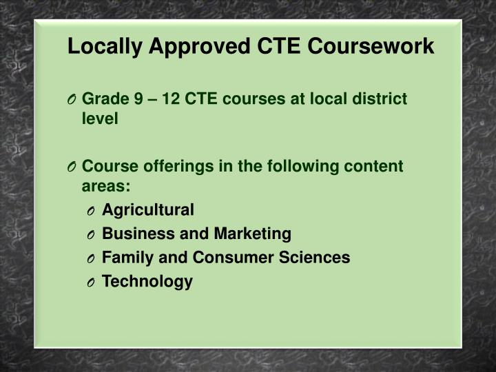 Locally Approved CTE Coursework