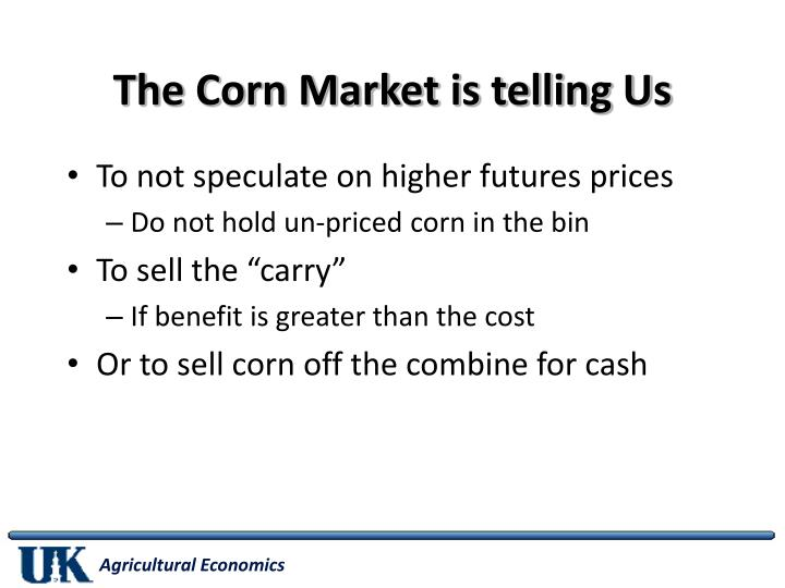 The Corn Market is telling Us