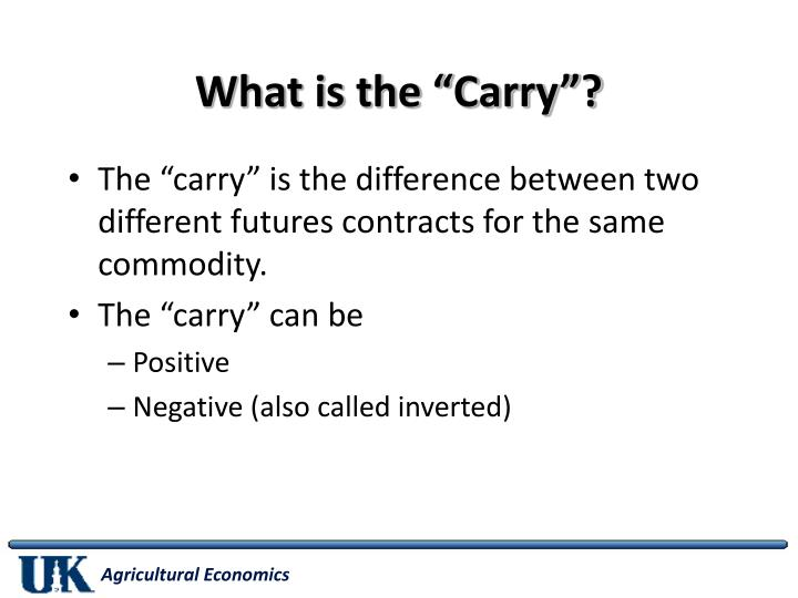 "What is the ""Carry""?"