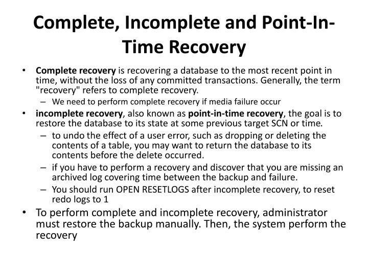 Complete, Incomplete and Point-In-Time Recovery
