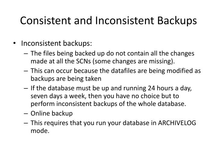 Consistent and Inconsistent Backups