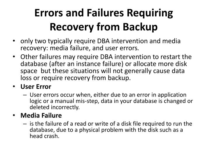 Errors and Failures Requiring Recovery from Backup