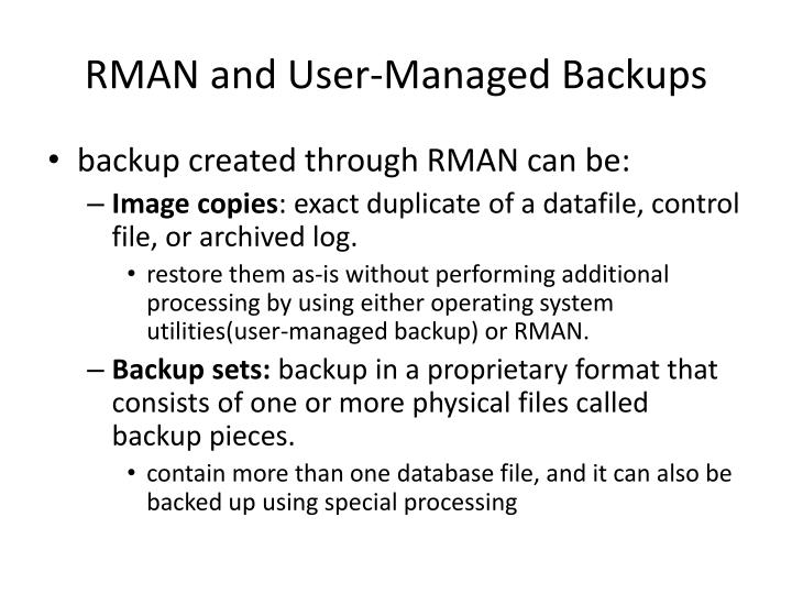RMAN and User-Managed Backups