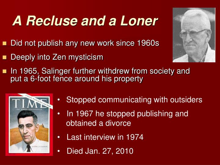 A Recluse and a Loner
