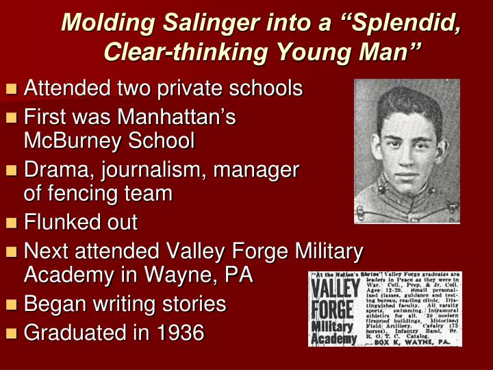 "Molding Salinger into a ""Splendid,           Clear-thinking Young Man"""