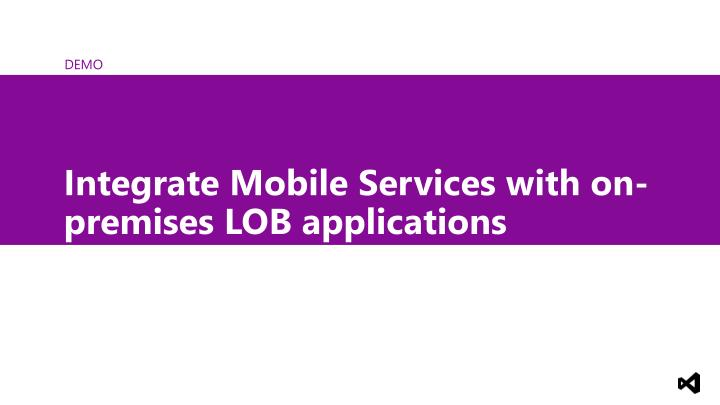 Integrate Mobile Services with on-premises LOB applications
