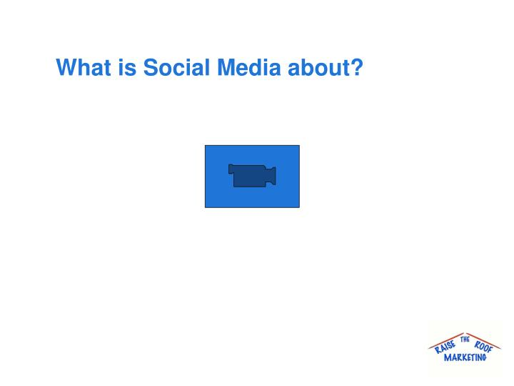 What is Social Media about?