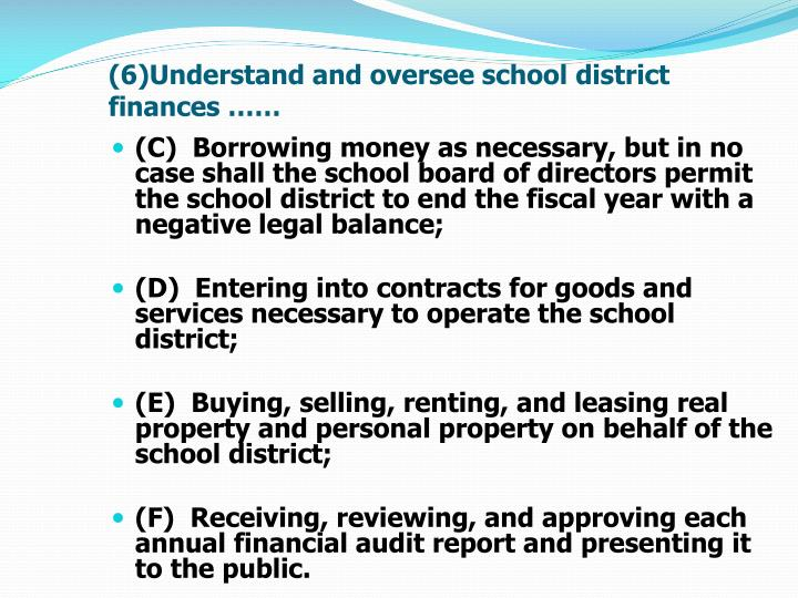(6)Understand and oversee school district finances ……