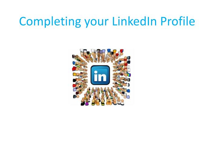 Completing your LinkedIn Profile