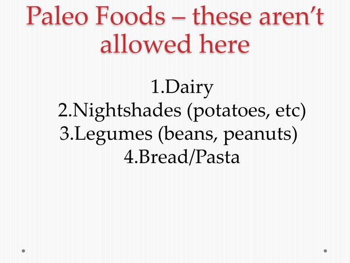 Paleo Foods – these aren't allowed here