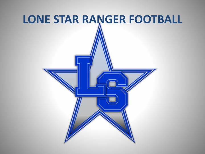 Lone star ranger football