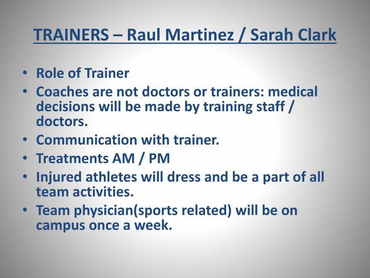 TRAINERS – Raul Martinez / Sarah Clark
