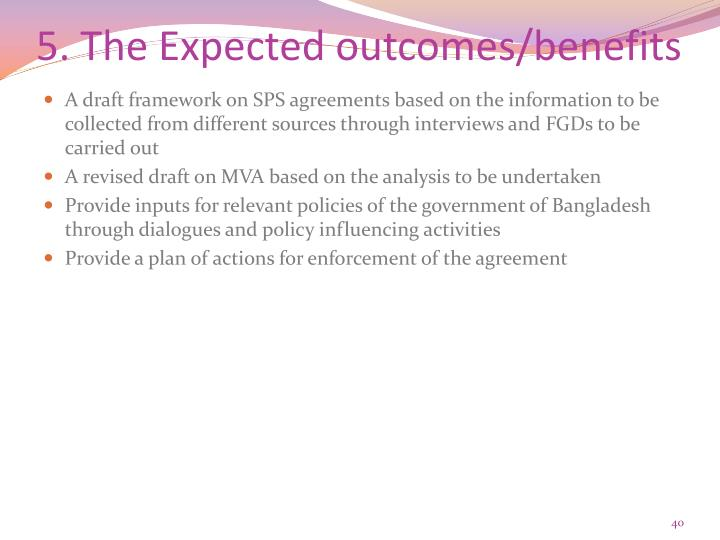 5. The Expected outcomes/benefits