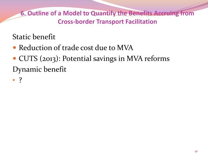 6. Outline of a Model to Quantify the Benefits Accruing from Cross-border Transport Facilitation