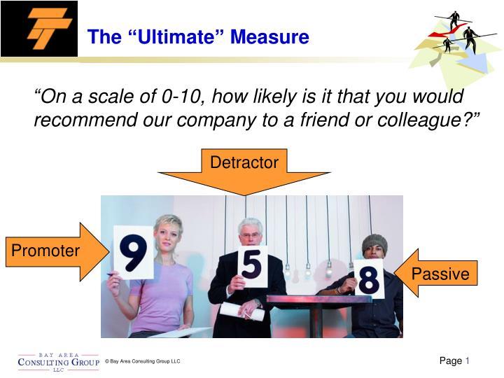 "The ""Ultimate"" Measure"