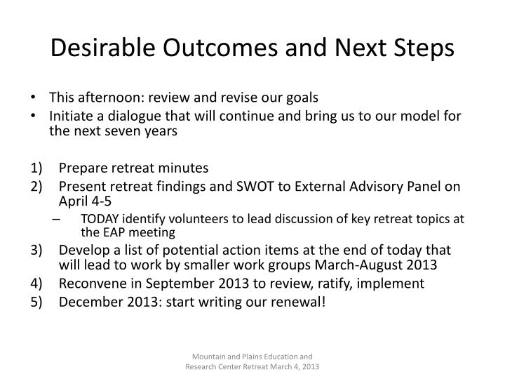 Desirable Outcomes and Next Steps