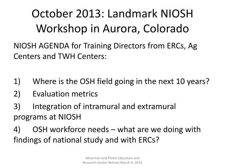 October 2013: Landmark NIOSH Workshop in Aurora, Colorado