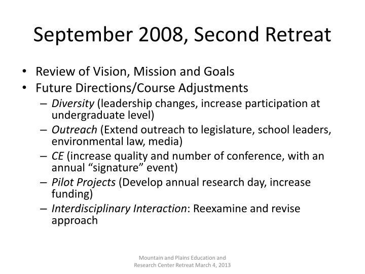 September 2008, Second Retreat