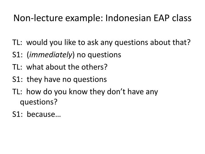 Non-lecture example: Indonesian EAP class