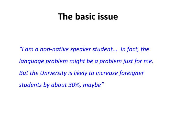 The basic issue