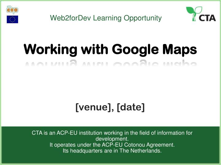 Working with Google Maps