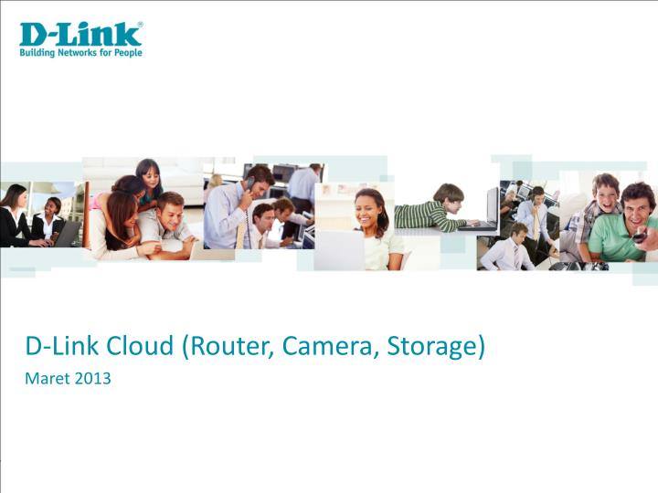 D-Link Cloud (Router, Camera, Storage)