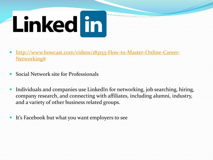 http://www.howcast.com/videos/183153-How-to-Master-Online-Career-Networking
