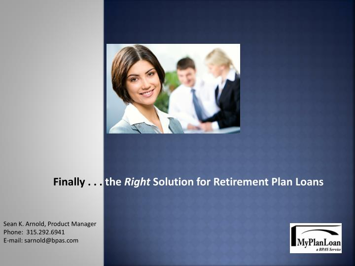 Finally the right solution for retirement plan loans