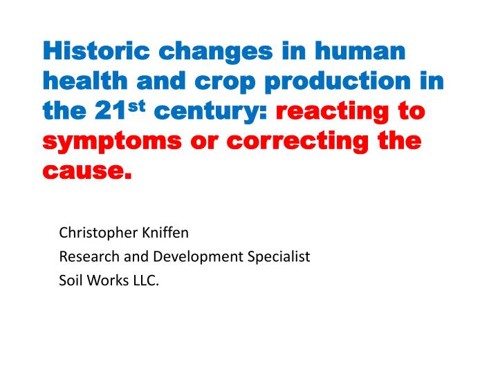 Historic changes in human health and crop production in the 21
