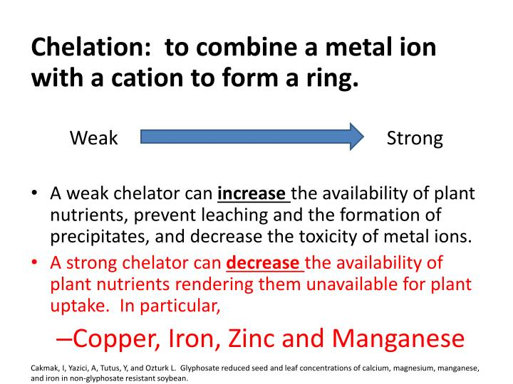 Chelation:  to combine a metal ion with a cation to form a ring.