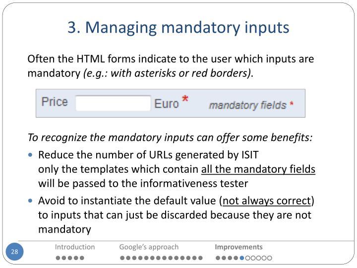 3. Managing mandatory inputs