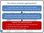 are there smarter approaches