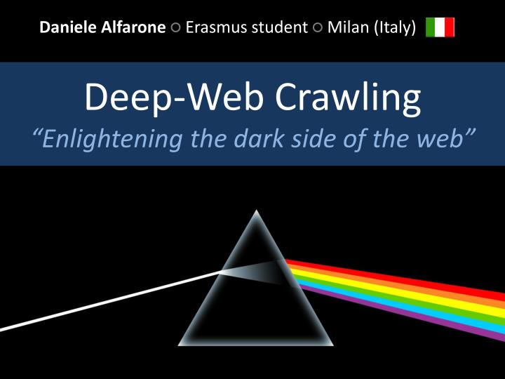 Deep web crawling enlightening the dark side of the web