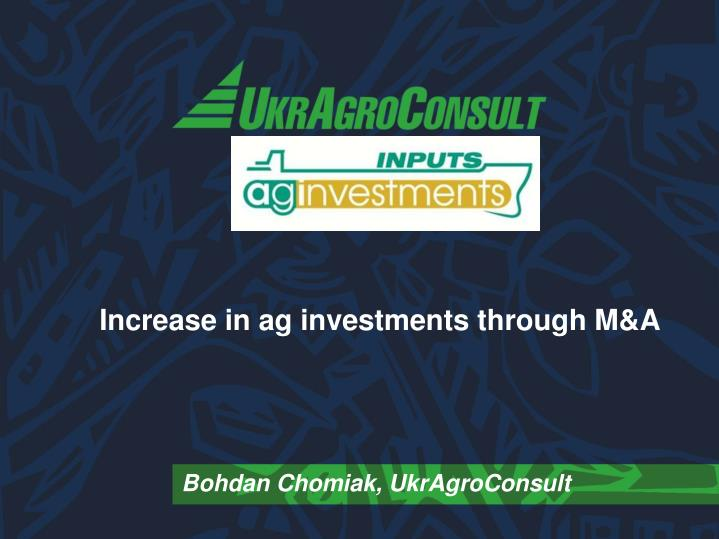 Increase in ag investments through m a