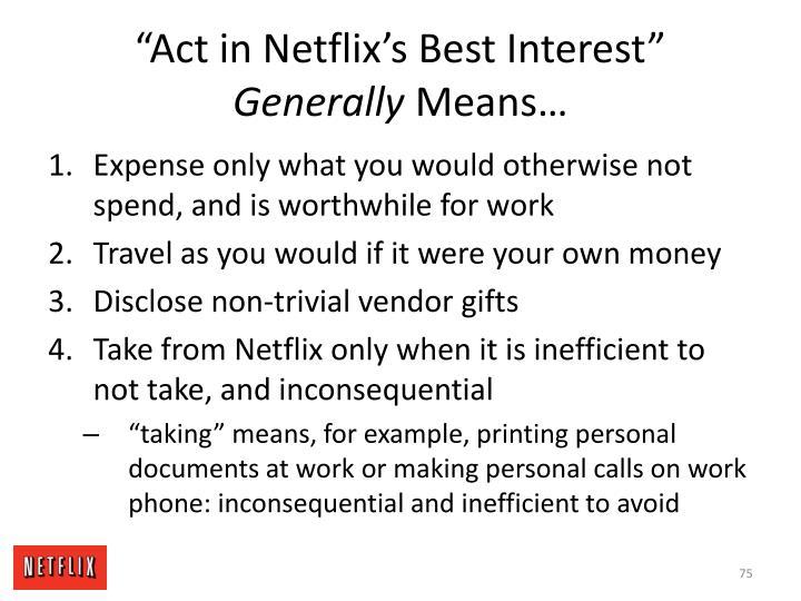 """Act in Netflix's Best Interest"""