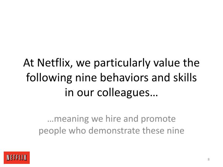 At Netflix, we particularly value