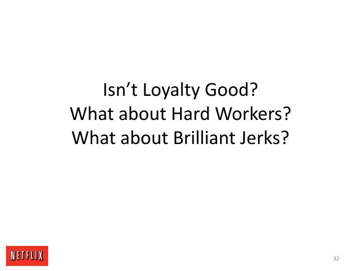 Isn't Loyalty Good?