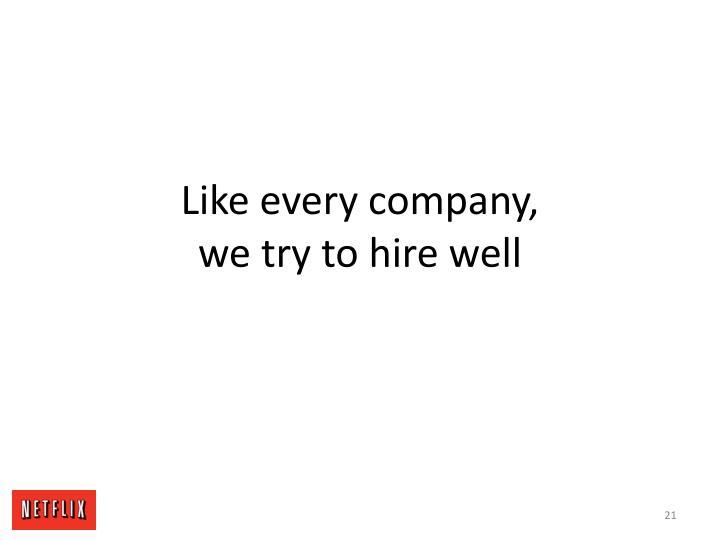 Like every company,