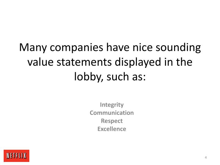 Many companies have nice sounding value statements displayed in the lobby, such as: